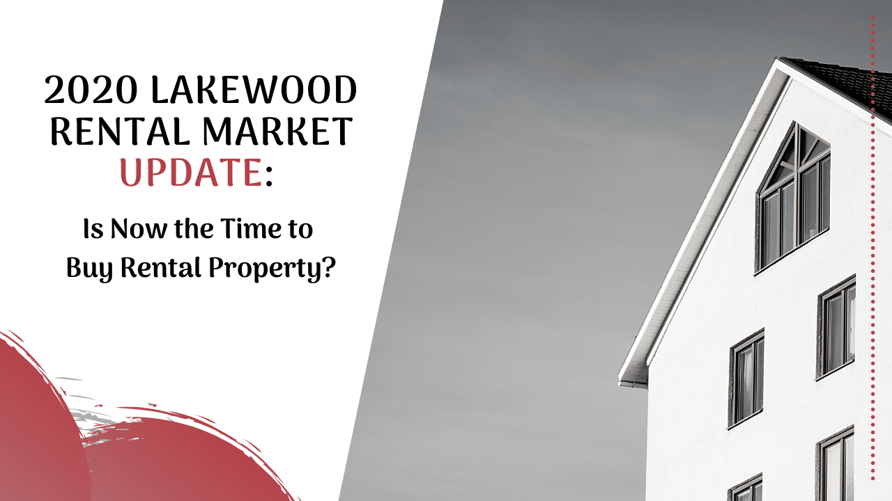 2020 Lakewood Rental Market Update: Is Now the Time to Buy Rental Property? - Article Banner