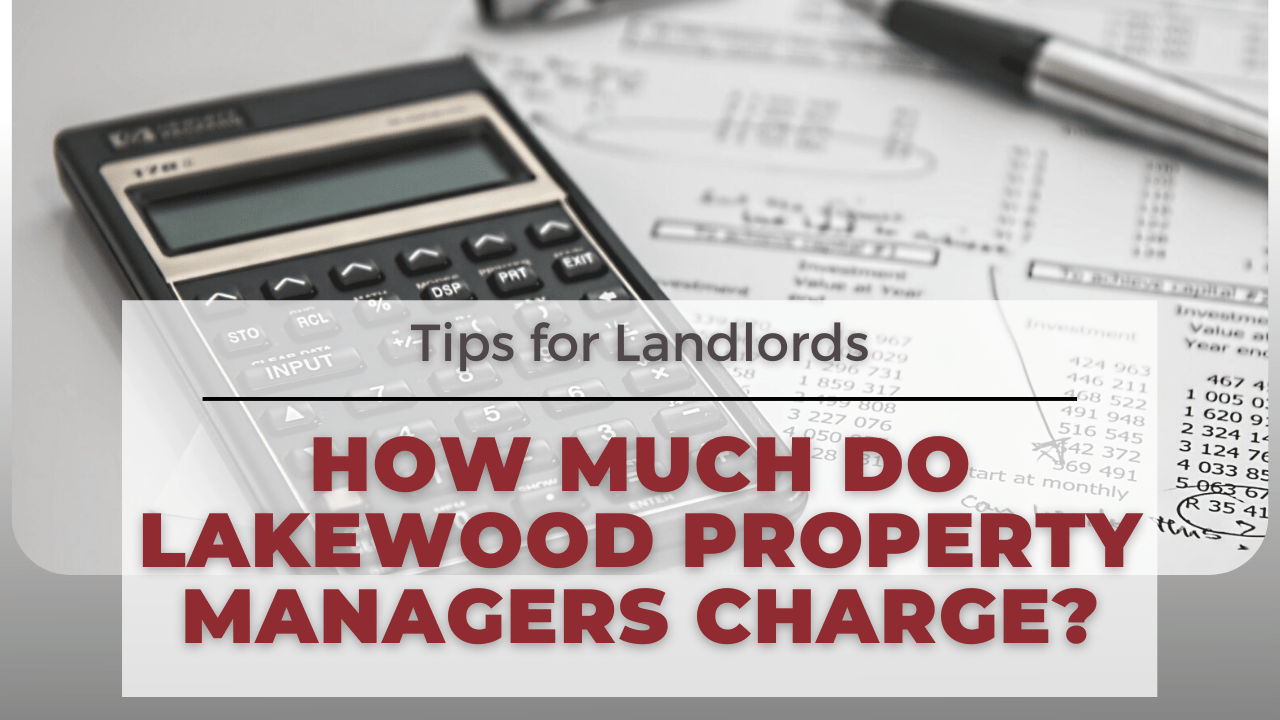 How Much Do Lakewood Property Managers Charge? Tips for Landlords - Article Banner