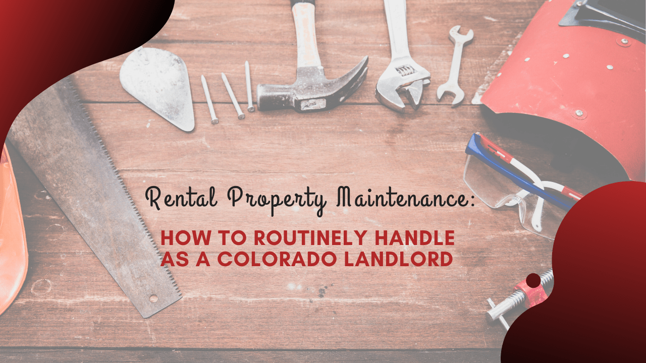 Lakewood Rental Property Maintenance: How to Routinely Handle as a Colorado Landlord - Article Banner