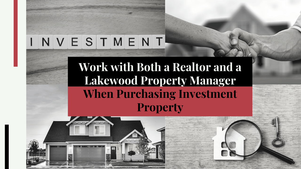 Work with Both a Realtor and a Lakewood Property Manager When Purchasing Investment Property - Article Banner